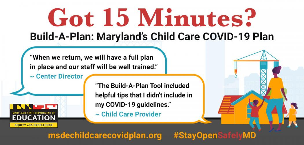 Build A Maryland's Child Care COVID-19 Plan here.